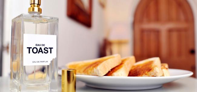 Eau de Toast…Sorry, What?