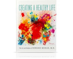 Creating a Healthy Life - Dr Murad