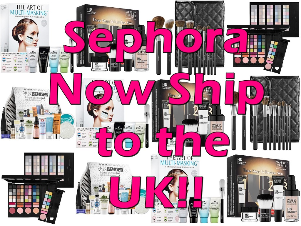 Sephora Now Shipping to the UK