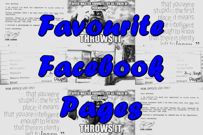 Off-Topic: My Favourite Facebook Pages