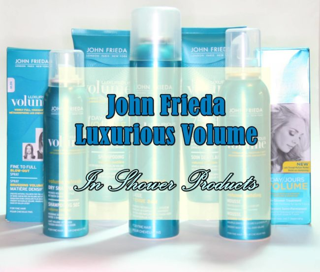 John Frieda Luxurious Volume In Shower Products