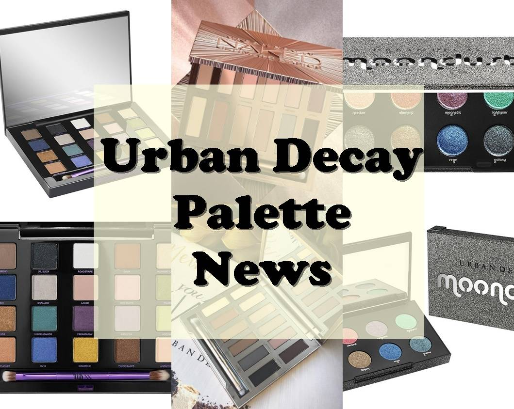 Urban Decay Palette News – Three Gorgeous New Palette Launches