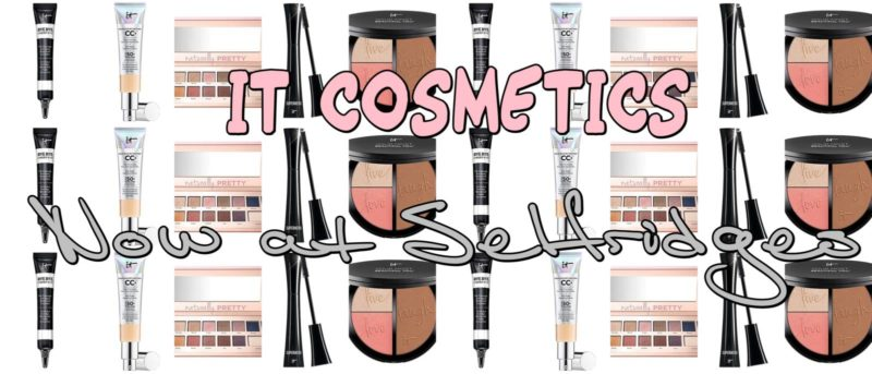 Exciting News: IT Cosmetics Now at Selfridges – My Top Five Picks