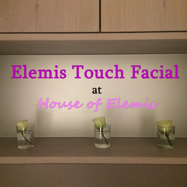 House of Elemis Touch Facial Review